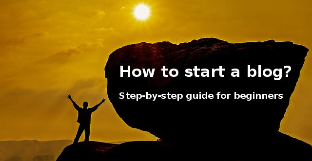 how to start a blog - step by step guide for beginners