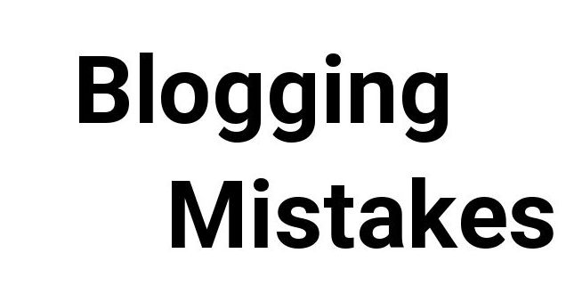blogging mistakes that fail a blogger